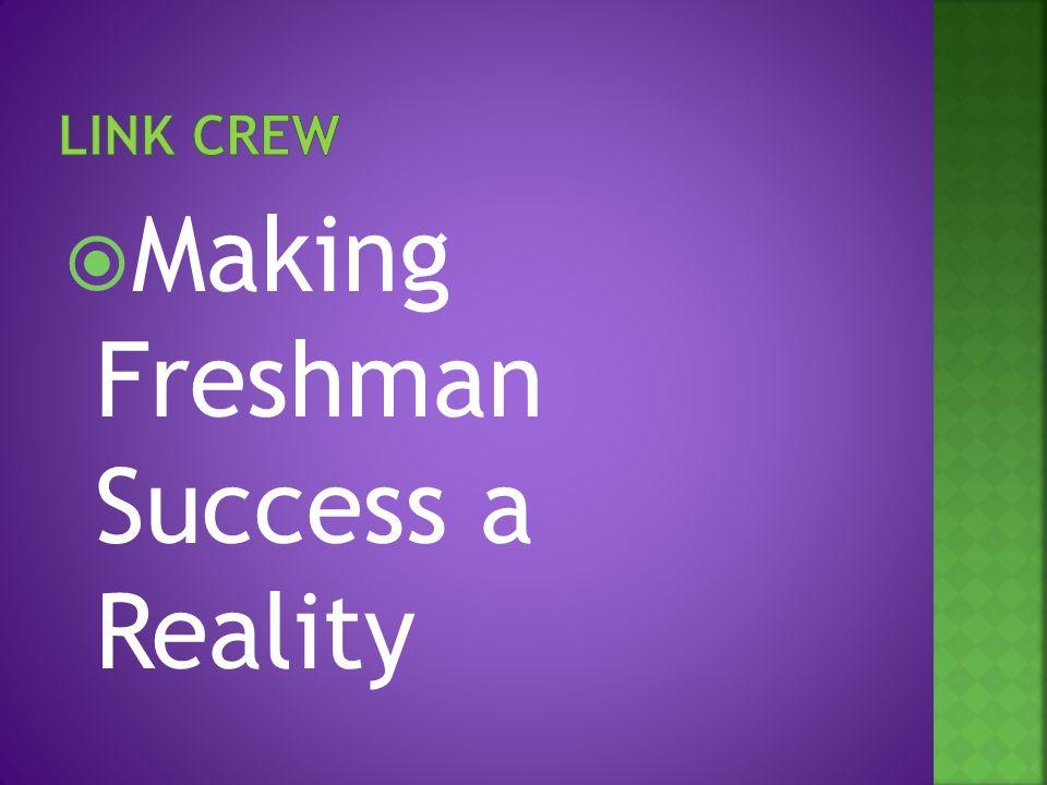  Making Freshman Success a Reality