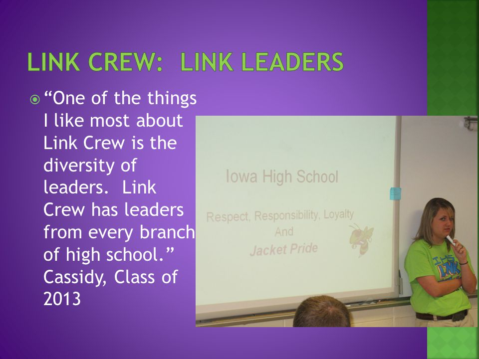  One of the things I like most about Link Crew is the diversity of leaders.