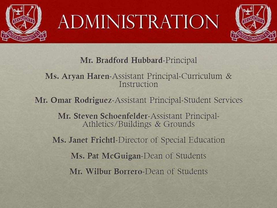 Administration Mr. Bradford Hubbard -Principal Ms.