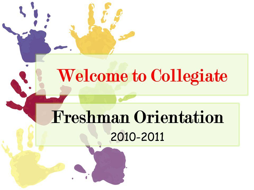 Welcome to Collegiate Freshman Orientation 2010-2011