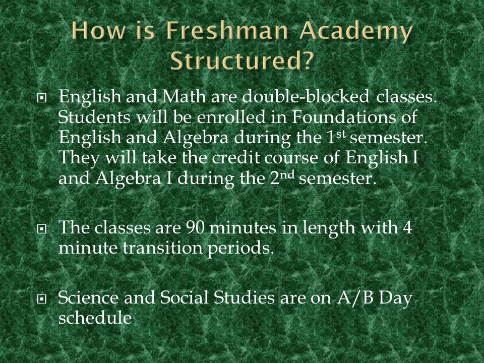  English and Math are double-blocked classes.