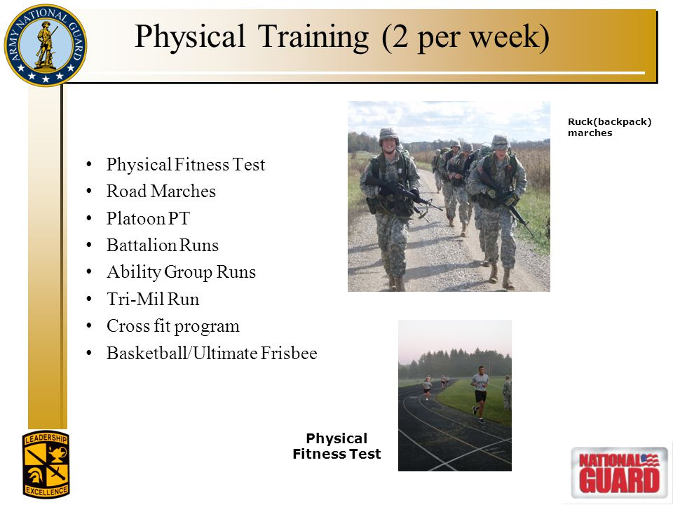 Field Training Exercise (one per semester) Confidence Course Land Navigation Basic Rifle Training Rappelling Road Marches Field Leaders Reaction Course Squad Tactical Training Patrolling Leadership Development