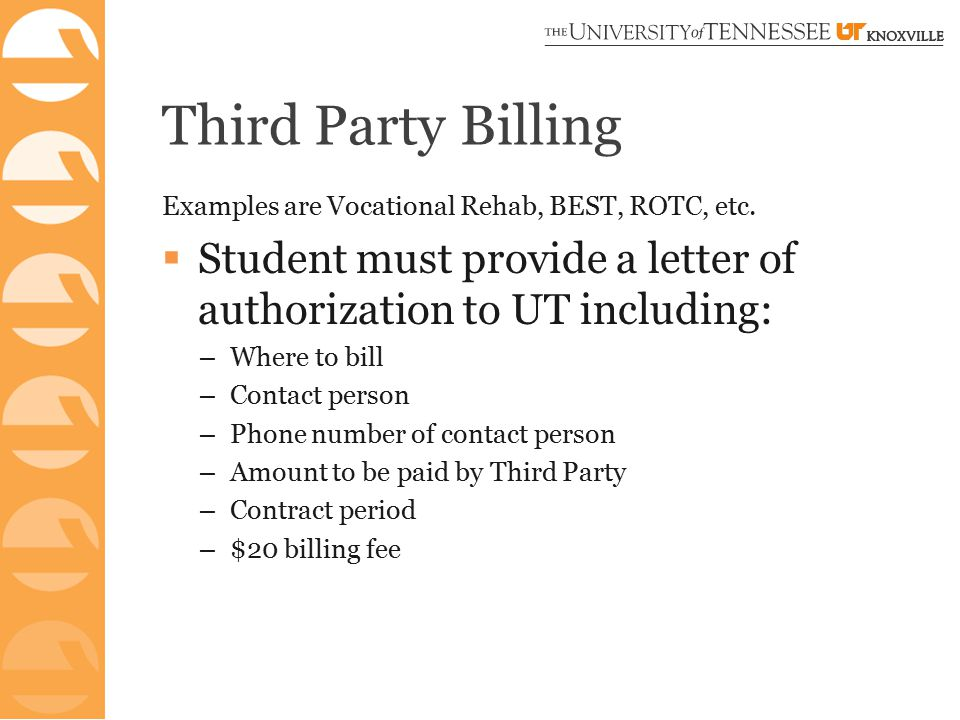 Third Party Billing Examples are Vocational Rehab, BEST, ROTC, etc.
