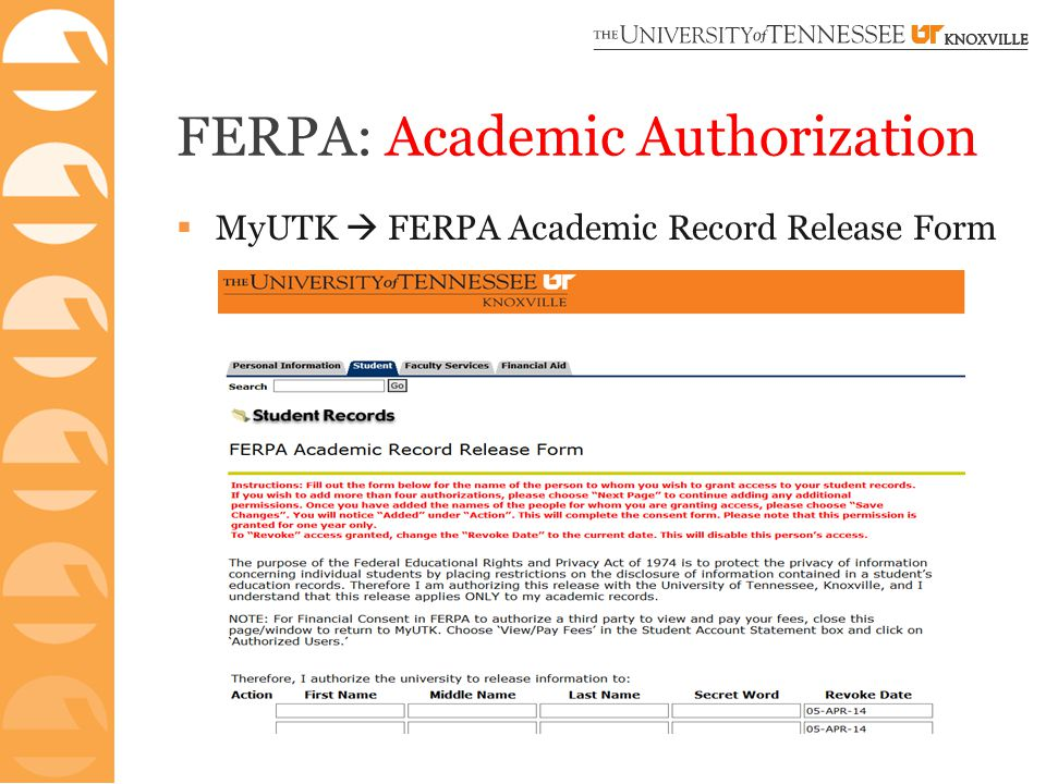 FERPA: Academic Authorization  MyUTK  FERPA Academic Record Release Form