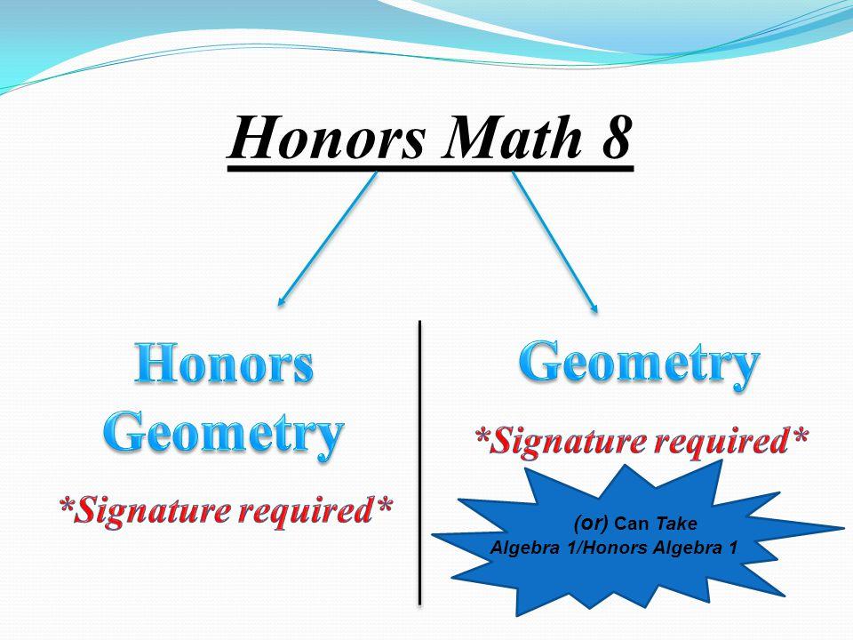 Honors Math 8 (or) Can Take Algebra 1/Honors Algebra 1