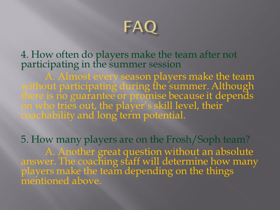 4. How often do players make the team after not participating in the summer session A.