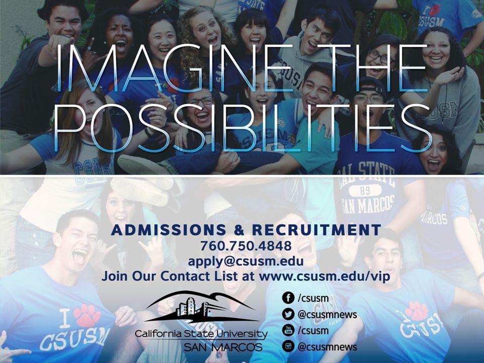 Admissions & Recruitment (760) 750-4848 www.csusm.edu/admissions  Campus Tours Mon.