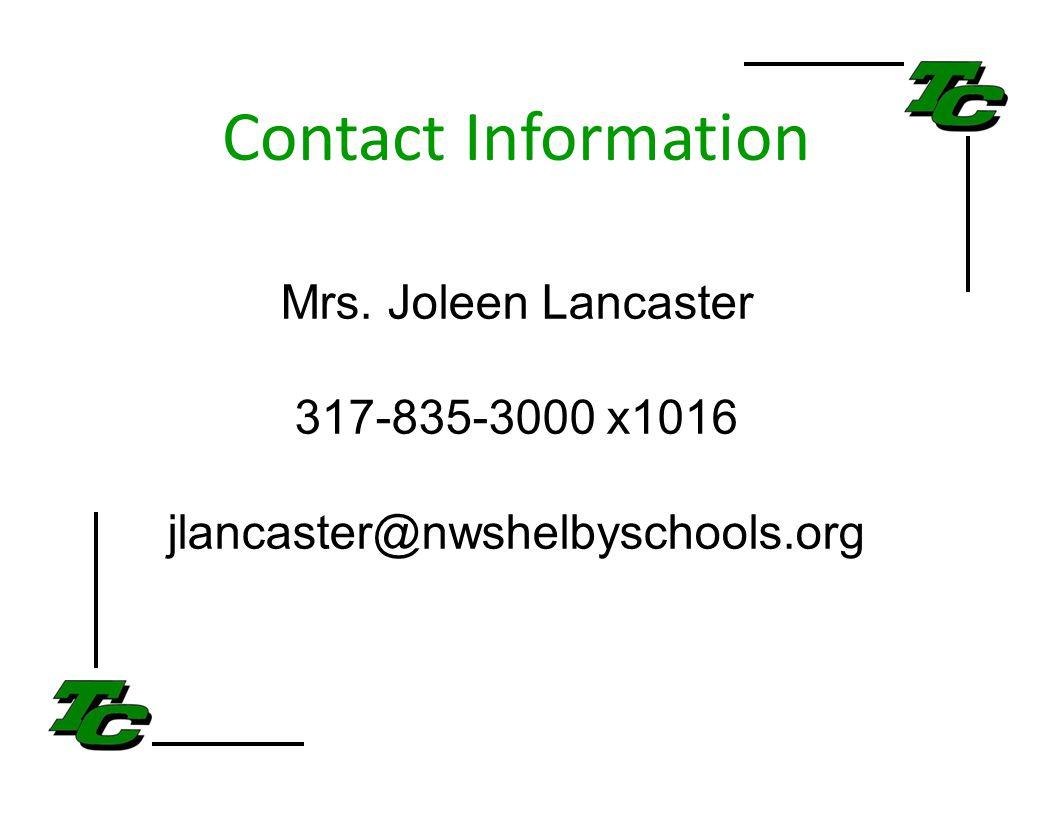 Mrs. Joleen Lancaster 317-835-3000 x1016 jlancaster@nwshelbyschools.org Contact Information