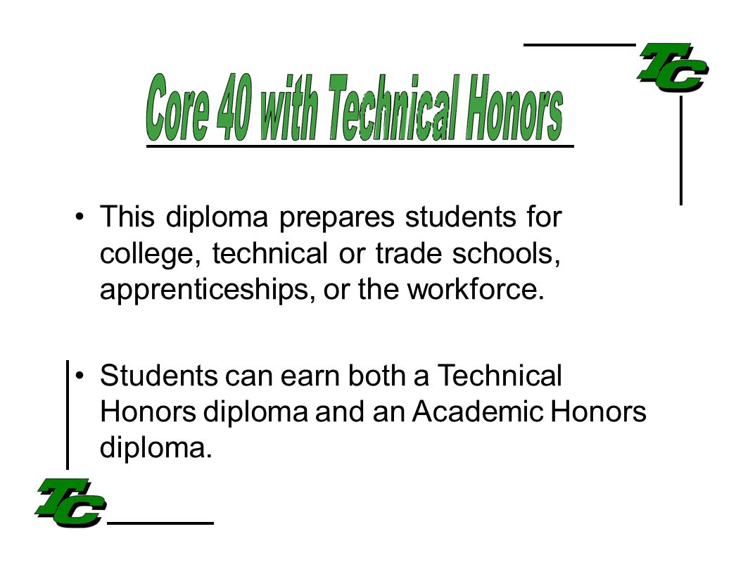 This diploma prepares students for college, technical or trade schools, apprenticeships, or the workforce.
