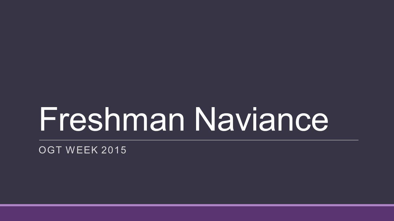 Freshman Naviance OGT WEEK 2015