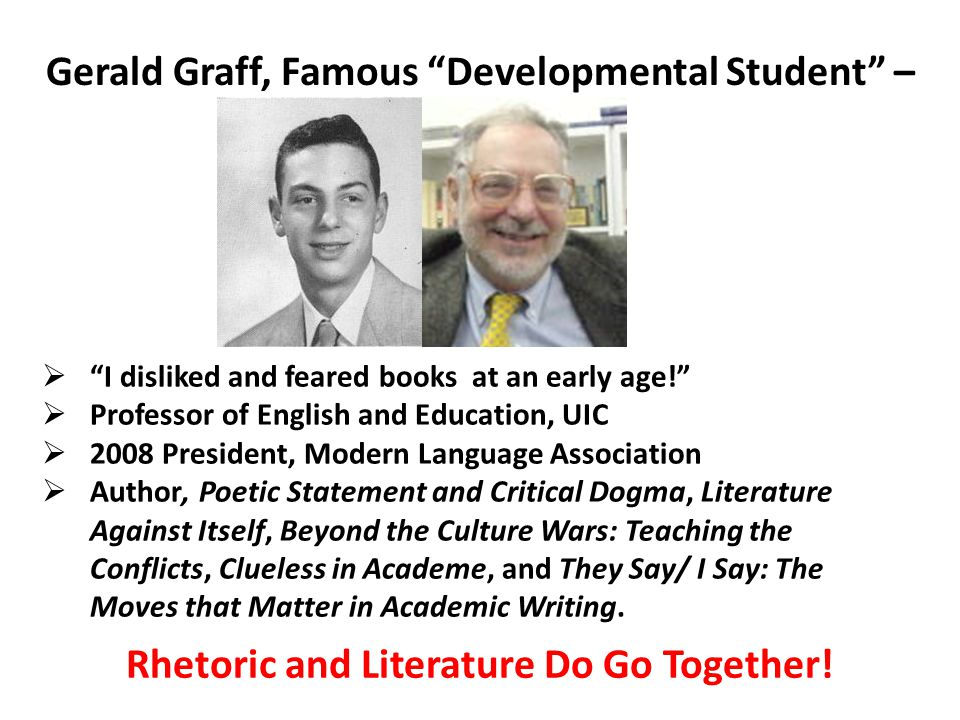 Gerald Graff, Famous Developmental Student – Rhetoric and Literature Do Go Together.