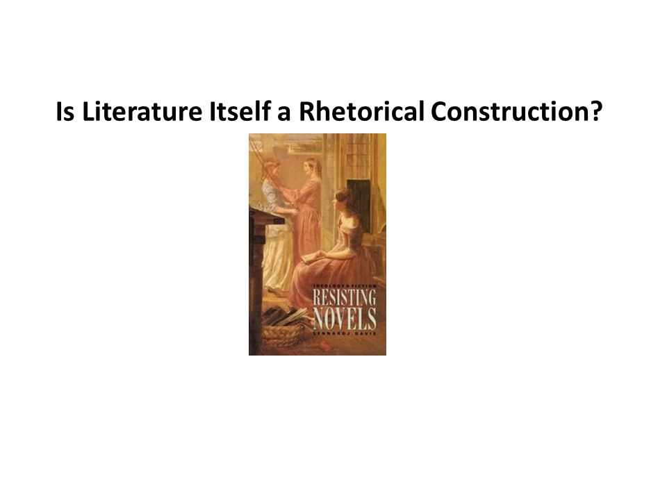 Is Literature Itself a Rhetorical Construction