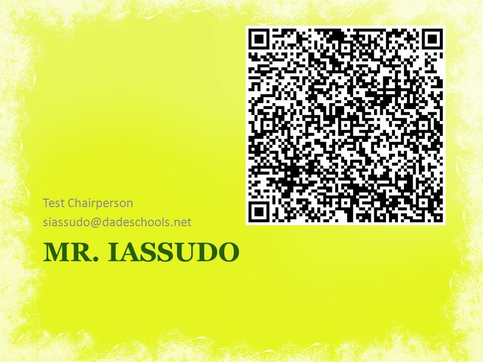 MR. IASSUDO Test Chairperson siassudo@dadeschools.net