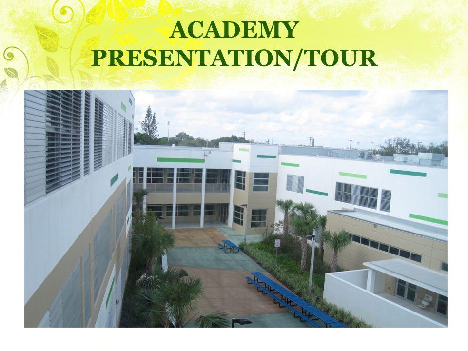 ACADEMY PRESENTATION/TOUR