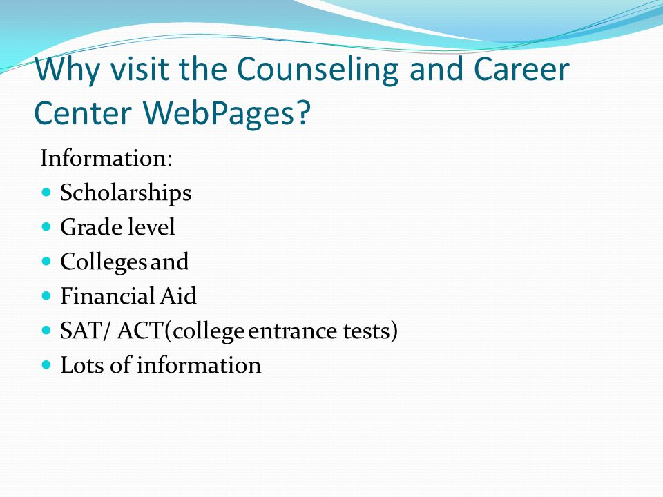 Why visit the Counseling and Career Center WebPages.