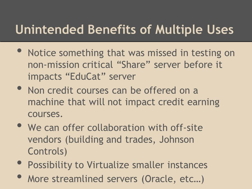 """Unintended Benefits of Multiple Uses Notice something that was missed in testing on non-mission critical """"Share"""" server before it impacts """"EduCat"""" ser"""