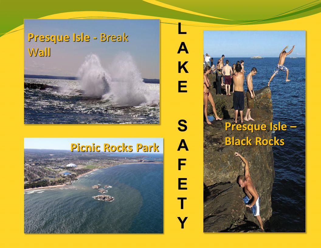 Presque Isle - Break Wall Presque Isle – Black Rocks Picnic Rocks Park LAKESAFETYLAKESAFETY