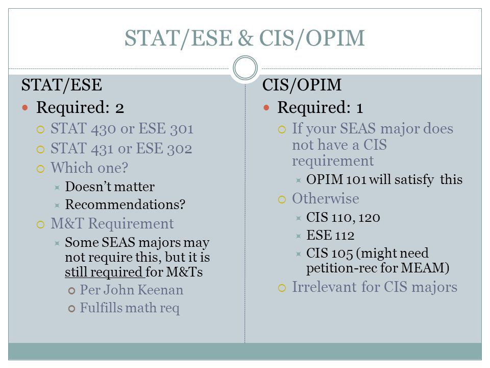 STAT/ESE & CIS/OPIM STAT/ESE Required: 2  STAT 430 or ESE 301  STAT 431 or ESE 302  Which one.