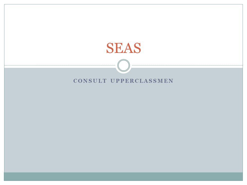 CONSULT UPPERCLASSMEN SEAS