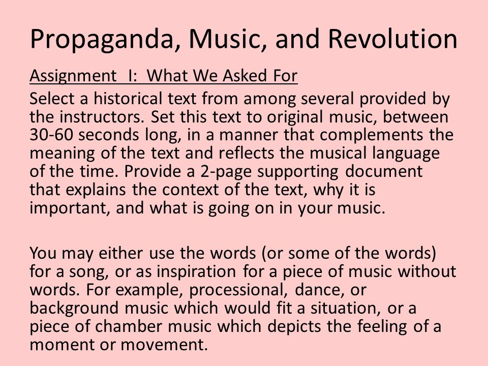 Propaganda, Music, and Revolution Assignment I: What We Asked For Select a historical text from among several provided by the instructors.