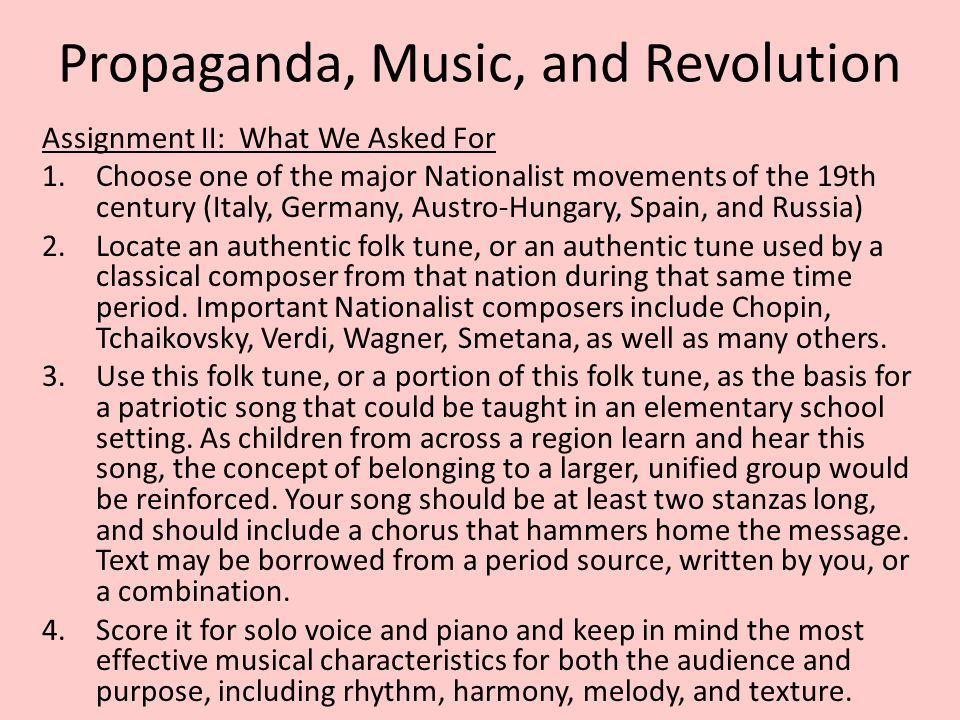 Propaganda, Music, and Revolution Assignment II: What We Asked For 1.Choose one of the major Nationalist movements of the 19th century (Italy, Germany