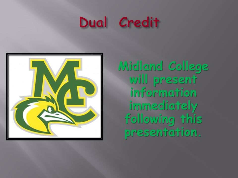 Midland College will present information immediately following this presentation.