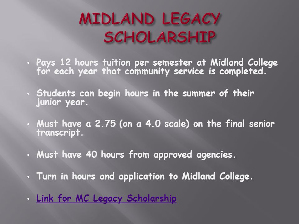 Pays 12 hours tuition per semester at Midland College for each year that community service is completed.