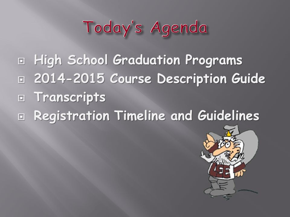  High School Graduation Programs  2014-2015 Course Description Guide  Transcripts  Registration Timeline and Guidelines
