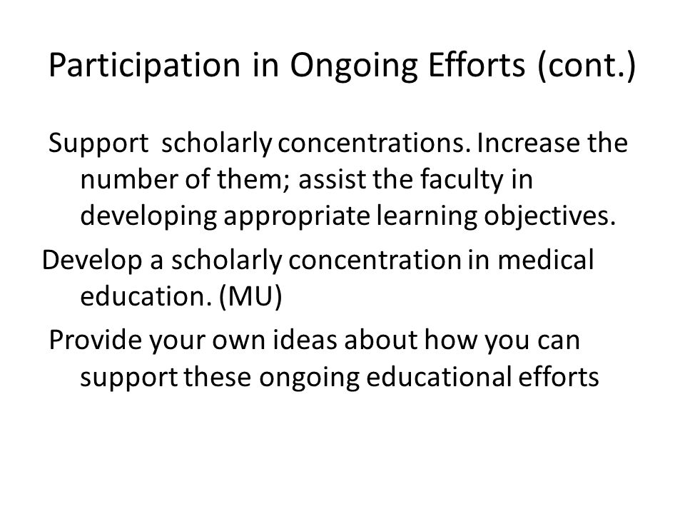 Participation in Ongoing Efforts (cont.) Support scholarly concentrations.