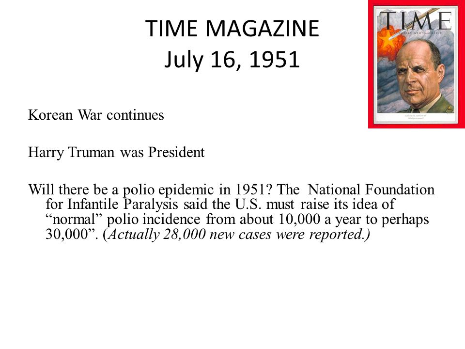 TIME MAGAZINE July 16, 1951 Korean War continues Harry Truman was President Will there be a polio epidemic in 1951.