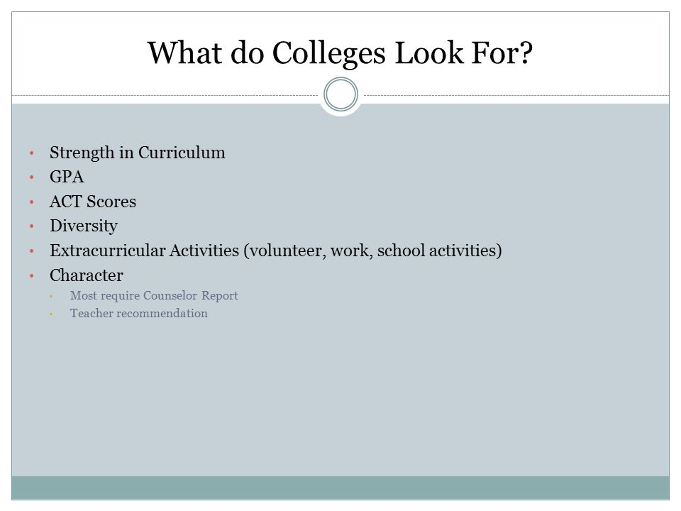 What should YOU look for.Academics  Do they offer the top 3-4 career choices that you have.
