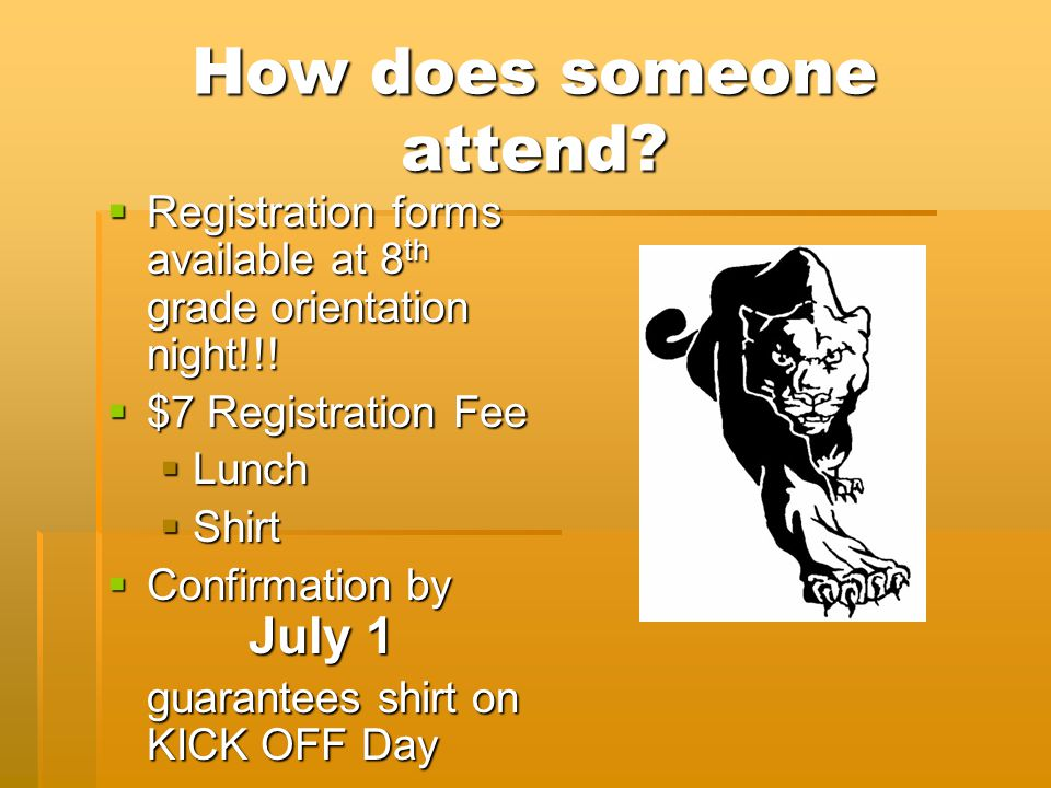 How does someone attend.  Registration forms available at 8 th grade orientation night!!.
