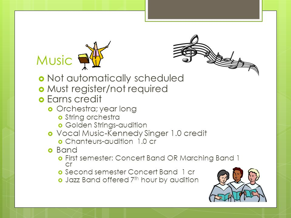 Music NNot automatically scheduled MMust register/not required EEarns credit OOrchestra; year long SString orchestra GGolden Strings-audit