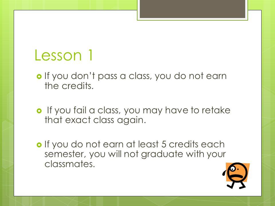 Question 6  How many credits do you get if you fail a class?  ZERO, zip, nil, nothin', 0,