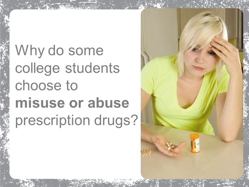 Why do some college students choose to misuse or abuse prescription drugs?