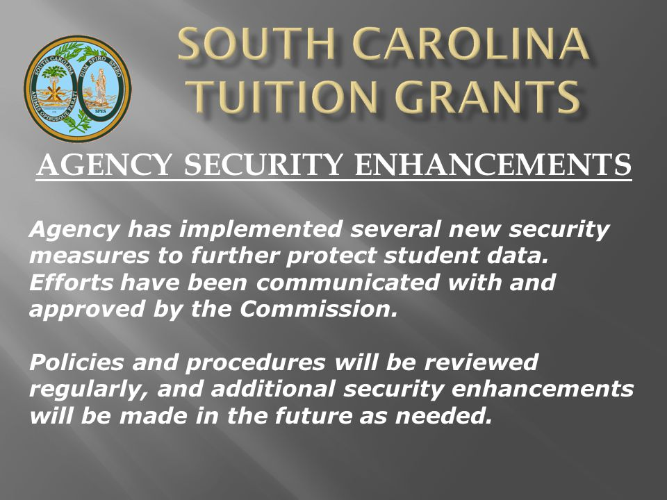 AGENCY SECURITY ENHANCEMENTS Agency has implemented several new security measures to further protect student data.