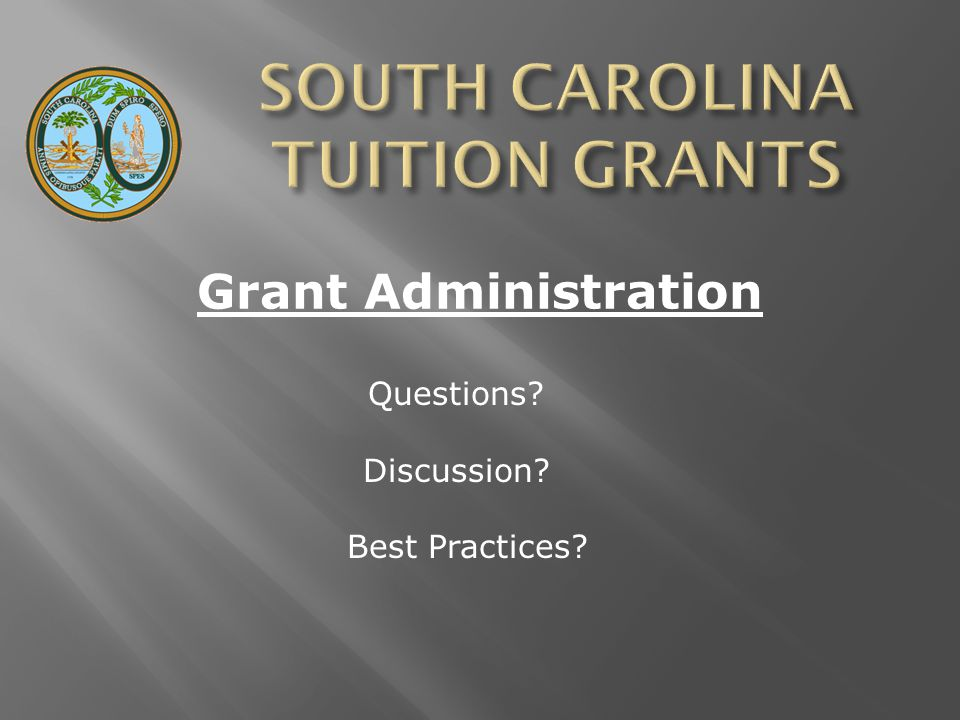 Grant Administration Questions? Discussion? Best Practices?