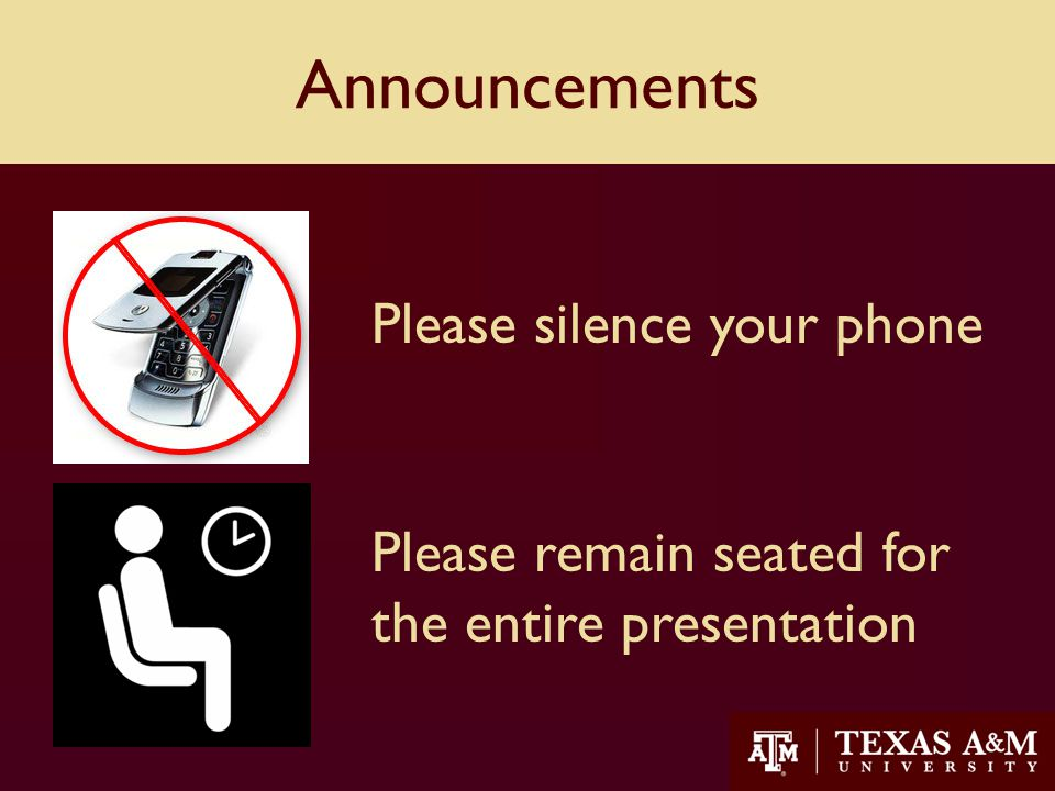 44 Please silence your phone Please remain seated for the entire presentation Announcements