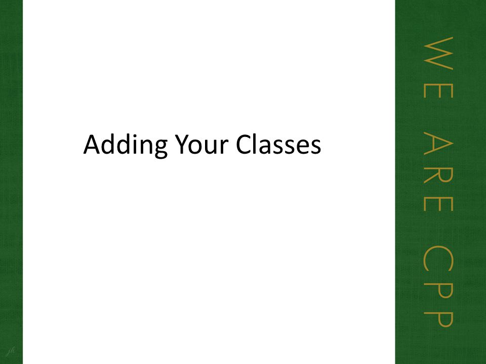 Adding Your Classes