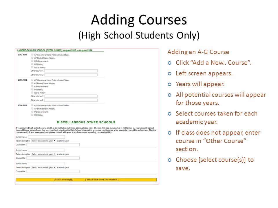 Adding Courses (High School Students Only) Adding an A-G Course Click Add a New..