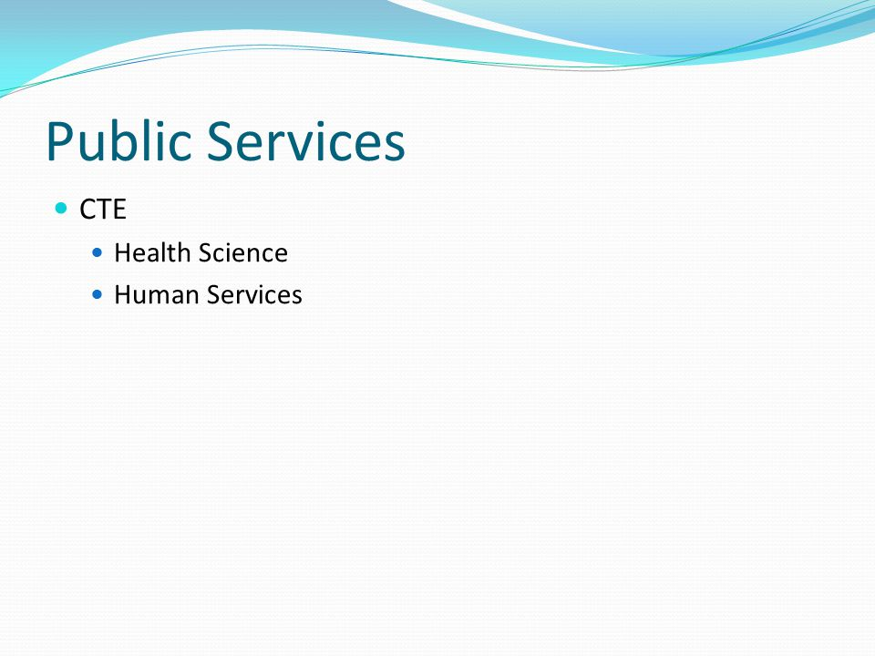Public Services CTE Health Science Human Services