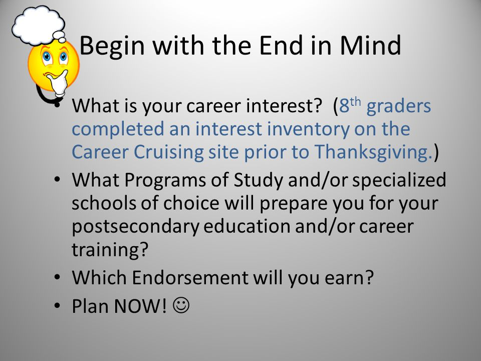 Begin with the End in Mind What is your career interest.