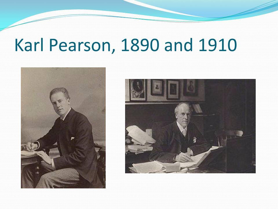 Karl Pearson, 1890 and 1910