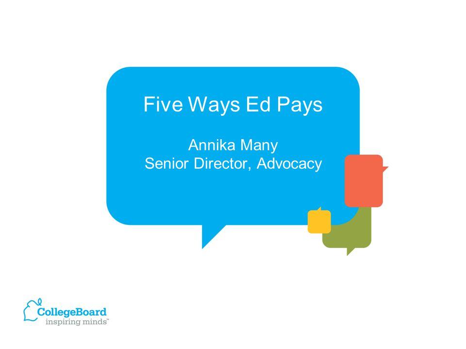 Five Ways Ed Pays Annika Many Senior Director, Advocacy