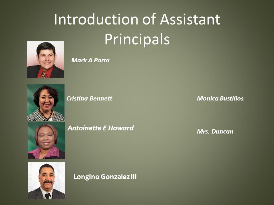 Introduction of Assistant Principals Antoinette E Howard Cristina Bennett Longino Gonzalez III Monica Bustillos Mrs. Duncan Mark A Parra
