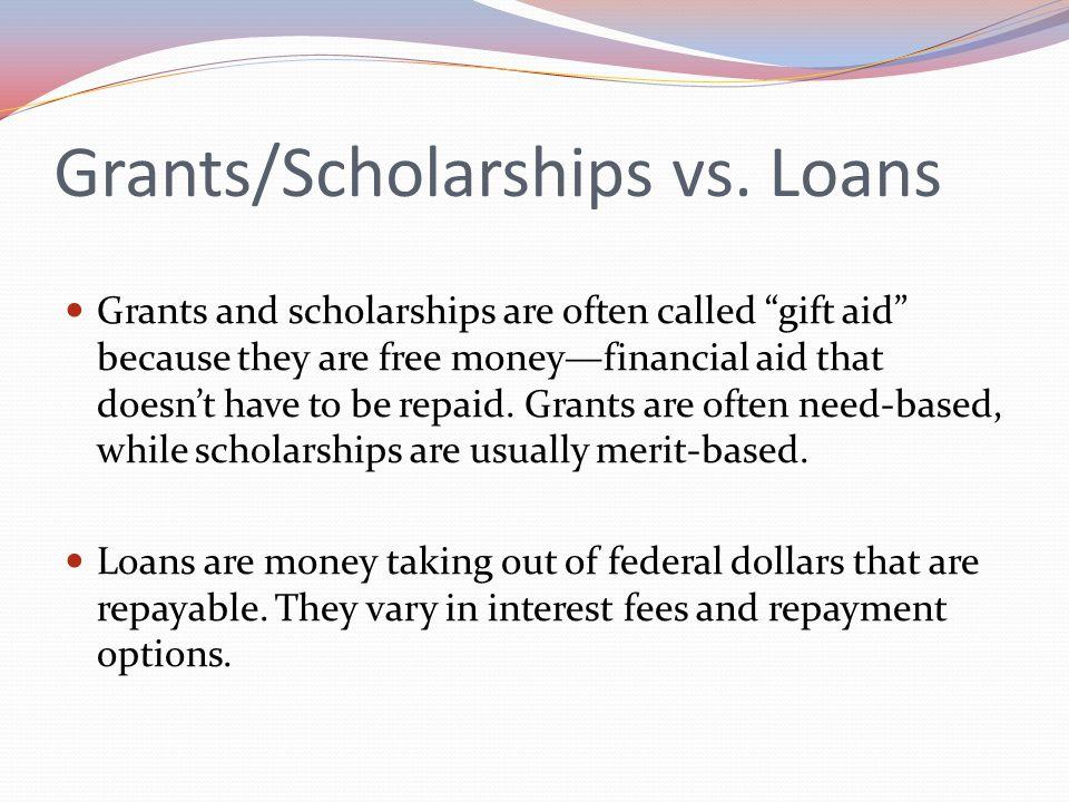 Grants/Scholarships vs.