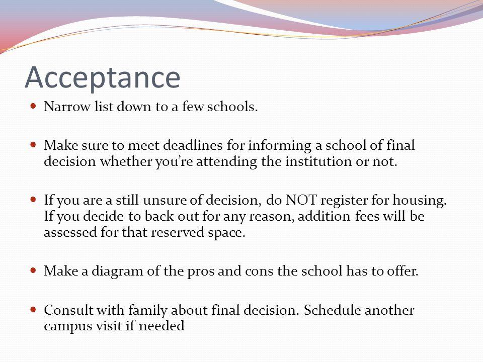 Acceptance Narrow list down to a few schools.