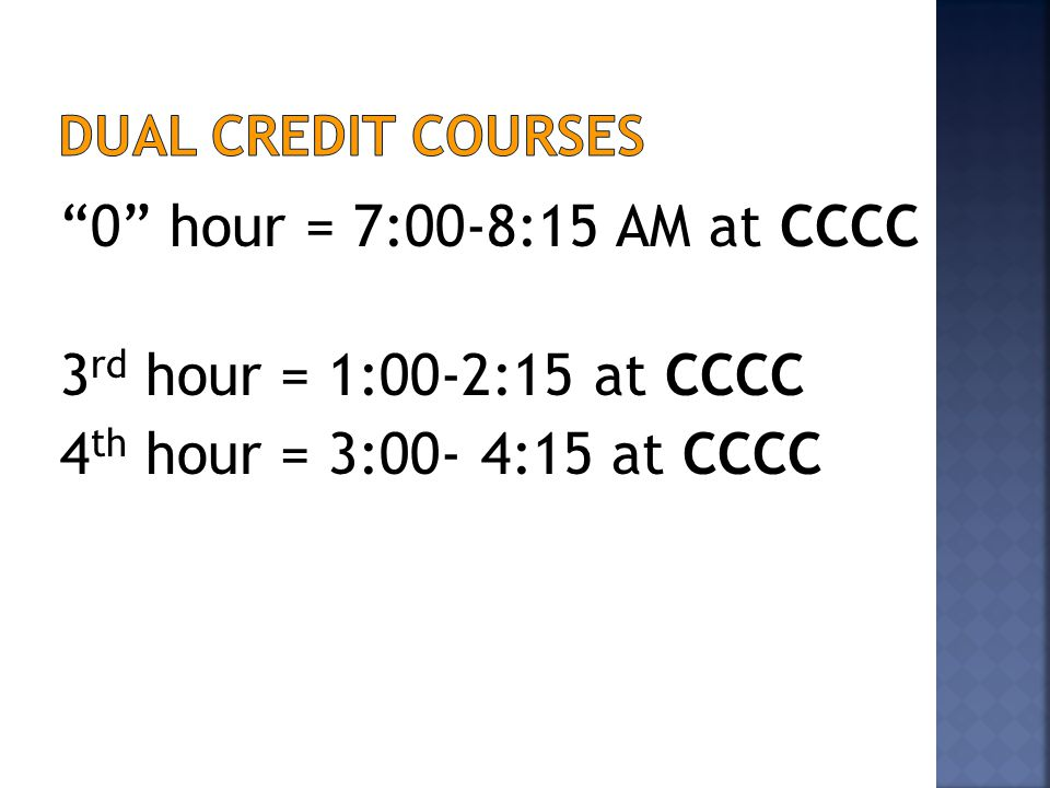 0 hour = 7:00-8:15 AM at CCCC 3 rd hour = 1:00-2:15 at CCCC 4 th hour = 3:00- 4:15 at CCCC