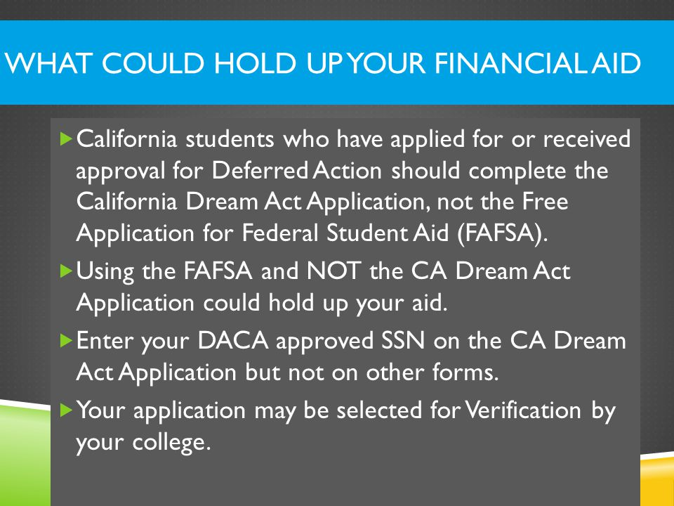 WHAT COULD HOLD UP YOUR FINANCIAL AID  You need to ask your campus about how your financial aid will be disbursed to you.