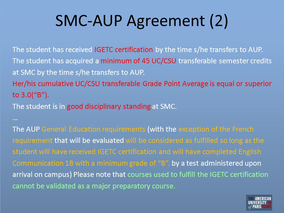 SMC-AUP Agreement (2) The student has received IGETC certification by the time s/he transfers to AUP.
